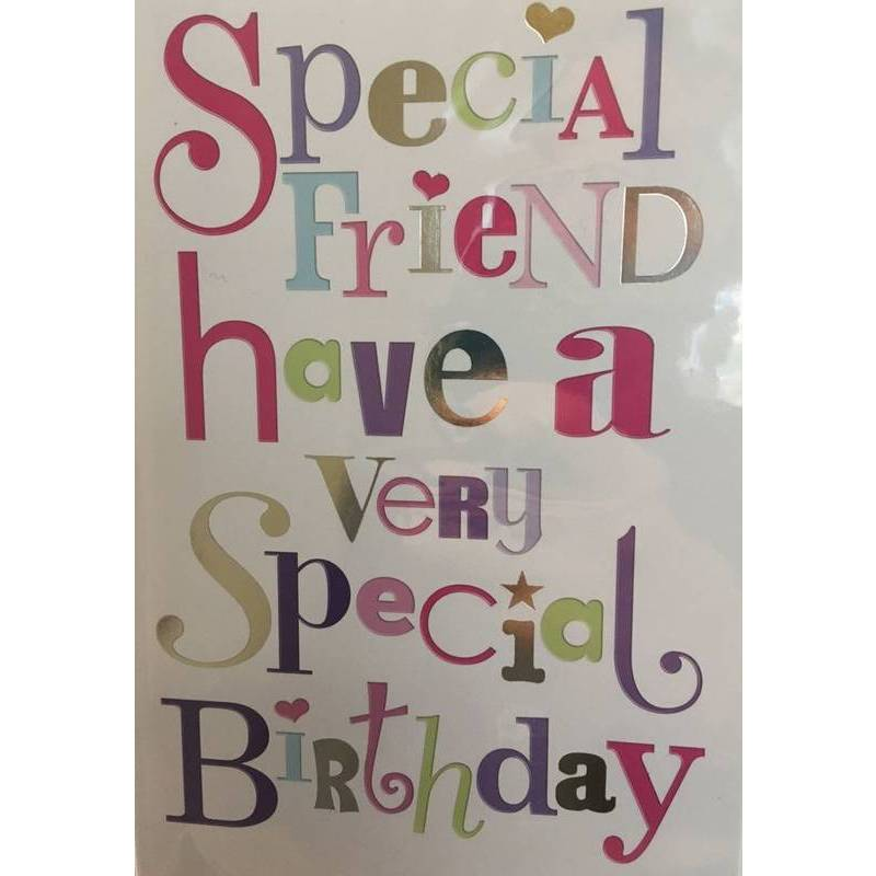 GREETING CARD - SPECIAL FRIEND SPECIAL BIRTHDAY