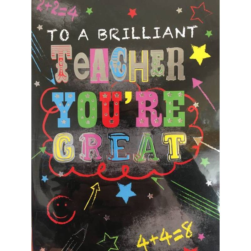GREETING CARD - TEACHER YOU'RE GREAT