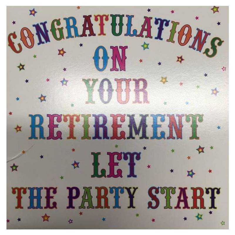 GREETING CARD -RETIREMENT LET THE PARTY START