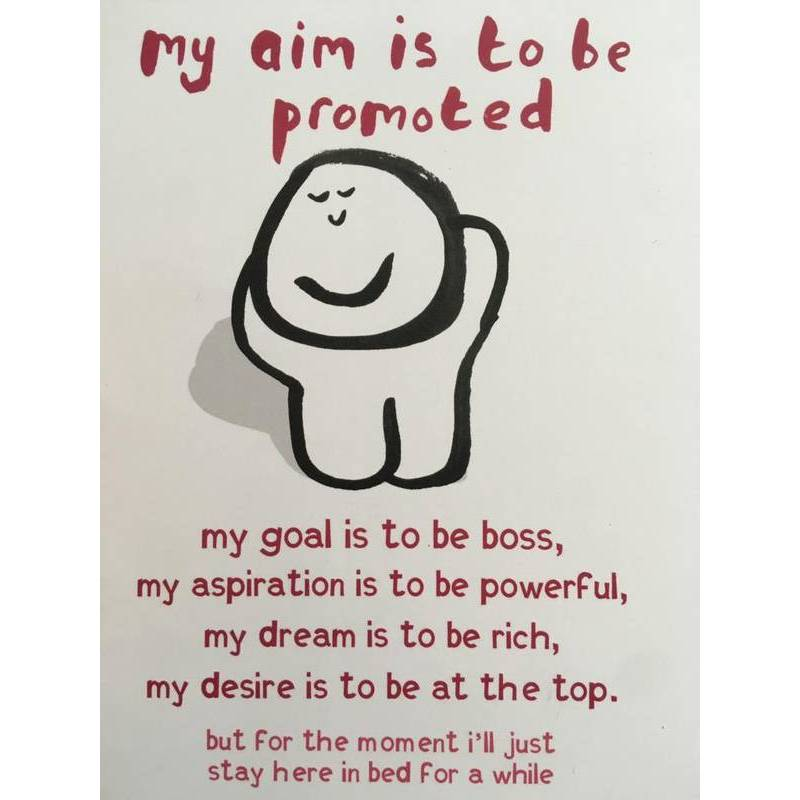 GREETING CARD - MY AIM IS TO BE PROMOTED