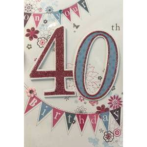 GREETING CARD - ON YOUR 40TH BIRTHDAY